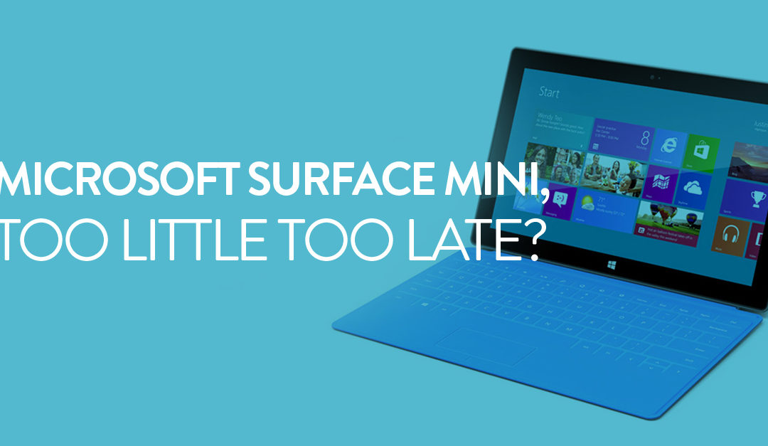 Are Rumors of a Microsoft Surface Mini Too Little Too Late?