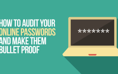 How to Audit Your Online Passwords and Make Them Bulletproof